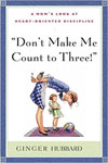 Don't Make Me Count to Three—Ginger Hubbard